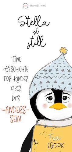 """Stella ist ein Pinguin. Sie friert immer und ist glücklich, wenn sie sich nicht unterhalten muss. Das finden die anderen Pinguine ziemlich seltsam...eine Geschichte für Kinder in Kita, Kindergarten, Vorschule und Grundschule über das Anderssein, Freundschaft, Toleranz, über Introvertiertheit und Akzeptanz. Ein kostenloses eBook (Printable & Freebie) als Arbeitsblatt vom Mamablog """"Hallo liebe Wolke""""."""