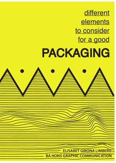 Different elements to consider for a good packaging.  Dissertattion. University of Northampton. BA Graphic Communication.
