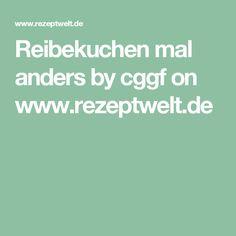 Reibekuchen mal anders by cggf on www.rezeptwelt.de