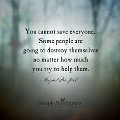 """I have to remind myself of this!! But it's hard because it's so my nature to nurture and """"save!"""""""