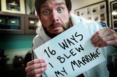16 ways I blew my marriage: an incredibly insightful (and, at times, funny) list of marriage downers, how to avoid them, and the perks of doing so. Great advice for anyone, married or not.