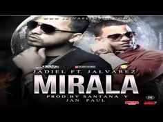 Mirala - Jadiel Ft. J Alvarez (Reggaeton 2013) - YouTube