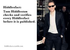 """""""I'm Tom Hiddleston & I approve this Hiddlesfact"""""""