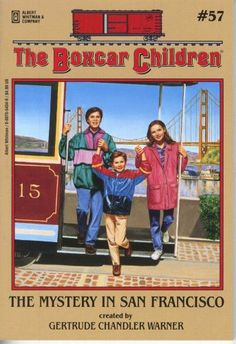 The Mystery in San Francisco (The Boxcar Children Mysteries #57) by Gertrude Chandler Warner