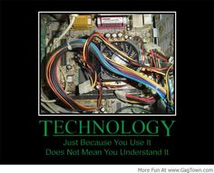 Just Because You Use It, Doesn't Mean You Understand It! - GagTown