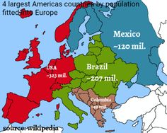 4 largest Americas countries by population fitted into Europe.
