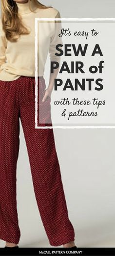 Sew a pair of pants that are perfect for beginning sewers. Pants can be so fast and easy to sew.