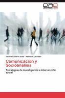 Comunicación y socioanálisis : estrategias de investigación e intervención social / Eduardo Andrés Vizer, Helenice Carvalho