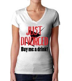 Just Divorced Shirt - Divorce Gift - Divorce Party - Divorced Woman Tshirt - Single Ladies - Funny Divorce T-Shirt - Sarcastic Divorce Tee