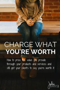 How To Charge What You're Worth. How to price the value you provide through your products and services and still get your clients to say you're worth it. By Julie Harris Design Business Advice, Business Planning, Online Business, Business Management, Business Help, Management Tips, Business Opportunities, Motivation, Leadership