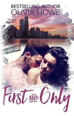 Cover Reveal – First and Only by Olivia Howe