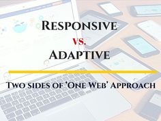 Responsive vs. Adaptive: Two sides of 'One Web' Approach. #webdesign #webdevelopment