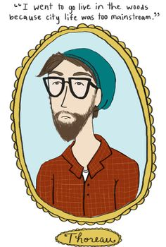 Hipster Thoreau.