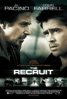 The Recruit - A brilliant young CIA trainee is asked by his mentor to help find a mole in the Agency.