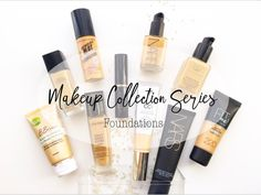 Makeup Collection Series   #2 FOUNDATIONS