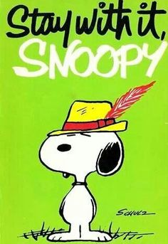 Stay with it, Snoopy