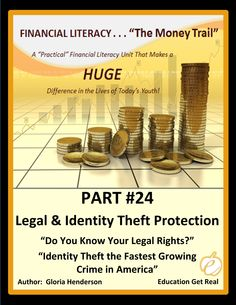 FINANCIAL LITERACY The Money Trail Part #24 – Legal Protection & Identity Theft Protection Plans –students learn that unique risks face people every day threatening personal and family security, financial goals, savings and investments.