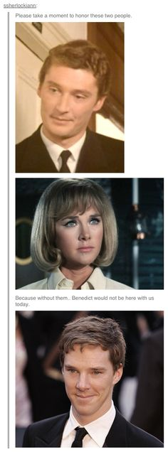 Thank you, Timothy Carlton and Wanda Ventham, for blessing the world with your acting skills and your son, Benedict Cumberbatch.