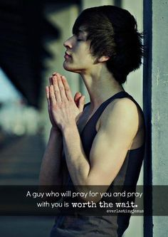 Godly man pray!