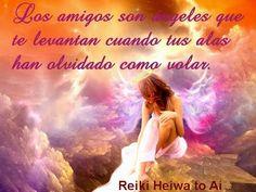 Los amigos son ángeles que te levantan cuando tus alas han olvidado como volar  Infor HAR: http://cursoshao.blogspot.com.es/ Por un mundo pacífico y feliz!!
