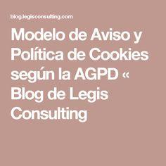 Modelo de Aviso y Política de Cookies según la AGPD « Blog de Legis Consulting