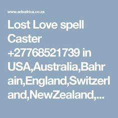 Lost Love spell Caster +27768521739 in USA,Australia,Bahrain,England,Switzerland,NewZealand,Denmark<Love spell Norway