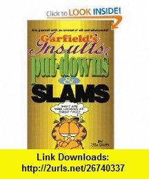 Garfields Insults, Put-Downs, and Slams (9780345386892) Jim Davis , ISBN-10: 0345386892  , ISBN-13: 978-0345386892 ,  , tutorials , pdf , ebook , torrent , downloads , rapidshare , filesonic , hotfile , megaupload , fileserve