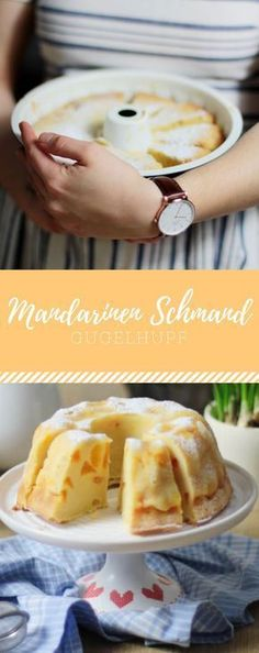 Mandarins Schmand Gugelhupf or as I put spring into the .- Mandarinen Schmand Gugelhupf oder wie ich den Frühling ins Haus brachte Mandarins Schmand Gugelhupf or how I brought spring into the house - Healthy Dessert Recipes, Cake Recipes, Healthy Snacks, Breakfast Desayunos, Food Cakes, Ice Cream Recipes, No Bake Cake, Sweet Recipes, Food And Drink