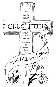 Gal I am crucified with Christ: nevertheless I live; yet not I, but Christ liveth in me: and the life which I now live in the flesh I live by the faith of the Son of God, who loved me, and gave himself for me. Scripture Art, Bible Art, Bible Scriptures, Bible Quotes, Scripture Doodle, Inspirational Scriptures, Kids Bible, Bibel Journal, Bible Doodling
