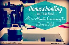 Homeschooling – It's More Than Books!