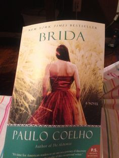 Brida, by Paulo Coehlo - This book is beautifully written. It's a must read.