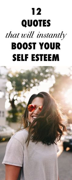 12 Quotes That Will Instantly Boost Your Self Esteem