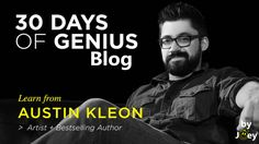 30 Days Of Genius Blog: Austin Kleon