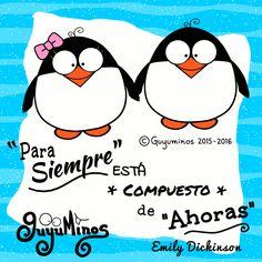 Para siempre está compuesto de Ahoras Ese es el Secreto!!! Forever is composed of nows! #EmilyDickinson   #forever   #pingüinos #guyuminos   http://guyuminos.blogspot.mx/2016/02/para-siempre-esta-compuesto-de-ahoras.html