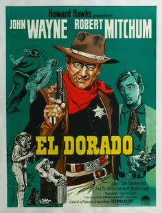 EL DORADO (1967) - John Wayne - Robert Mitchum - Directed by Howard Hawks - Paramount - Movie Poster.