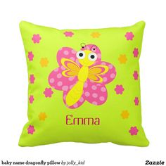 baby name dragonfly pillow. A cute customizable pillow for your baby girl. http://www.zazzle.com/jolly_kid* #baby#pillow#bedroom#zazzle