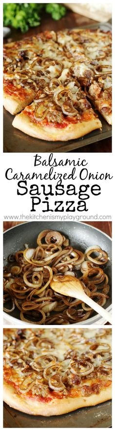 Sausage & Balsamic-Caramelized Onion Pizza ~ one fabulously delicious and unique pizza combination.  Truly amazing flavor!   www.thekitchenismyplayground.com