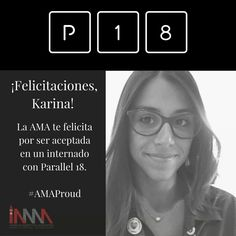 El éxito de la AMA está en el de sus miembros. Es por eso que queremos reconocer a Karina Molinary por ser aceptada en un internado con Parallel 18.  Estamos muy orgullosos. Sigan adelante!!
