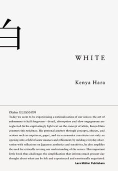 White by Kenya Hara. $19.77. Edition - 1. Publication: November 25, 2009. Publisher: Lars Müller Publishers; 1 edition (November 25, 2009). 64 pages. Save 34%!