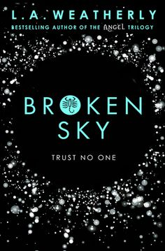 Broken Sky, the first in a new series by L. A. Weatherly. http://www.queenofteenfiction.co.uk/2016/05/review-broken-sky-by-l-weatherly.html