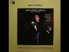 Johnny Mathis - If We Only Have Love
