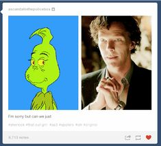 It makes it so much better when you realize Benedict Cumberbatch will be playing the Grinch in the upcoming animation 'How the Grinch stole Christmas.