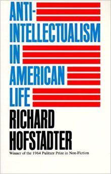 Anti-Intellectualism in American Life: Richard Hofstadter: 9780394703176: Amazon.com: Books