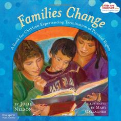 Families Change: A Book for Children Experiencing Termination of Parental Rights (Kids Are Important Series)
