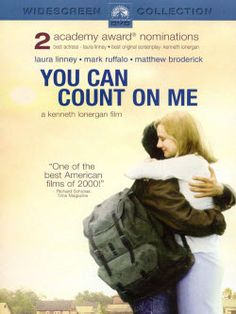 you can count on me, beautiful written, acted & directed. kenneth lonergan.