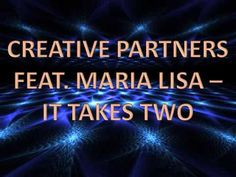 Creative Partners feat. Maria Lisa - It Takes Two