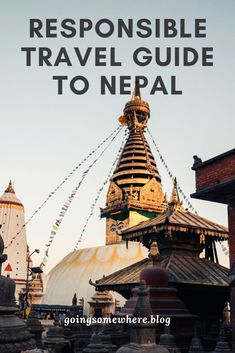 Responsible travel guide to Nepal - Going Somewhere Responsibl. - What Is Responsible Travel? Tips for responsible travel India Travel, Japan Travel, Travel Nepal, China Travel Guide, Backpacking Asia, Responsible Travel, Travel Guides, Travel Tips, Slow Travel