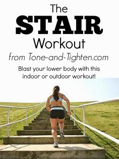 The Stair Workout from Tone-and-Tighten.com - can be done indoors or outdoors. This is a KILLER lower body workout!