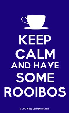 [Cup] Keep Calm And Have Some Rooibos
