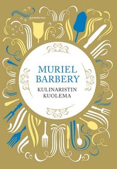 P. S. Rakastan kirjoja: Muriel Barbery: Kulinaristin kuolema
